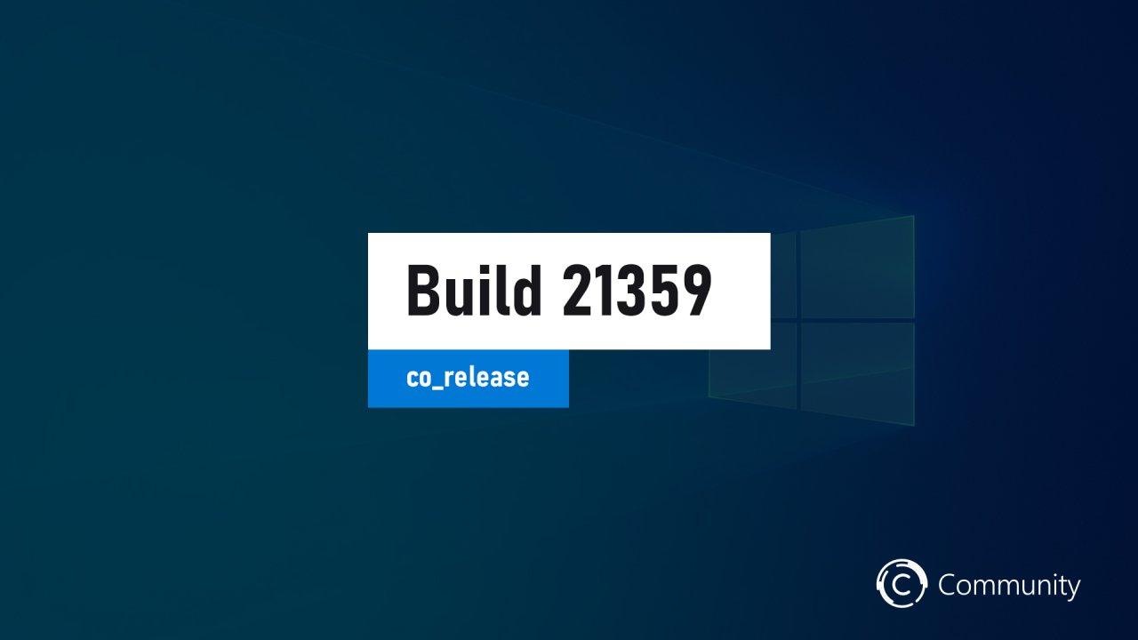 Анонс Windows 10 Insider Preview Build 21359 (канал Dev)